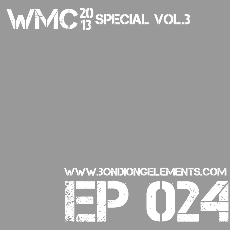 The Bondcast EP024 WMC`13 Special Edition Vol.3 (3/3)
