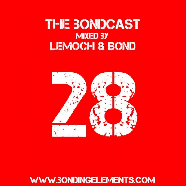 The Bondcast Episode 028 Mixed By LeMoch And Bond