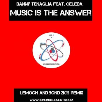 Danny Tenaglia – Music is the Answer (LeMoch & Bond 2k15 Remix)