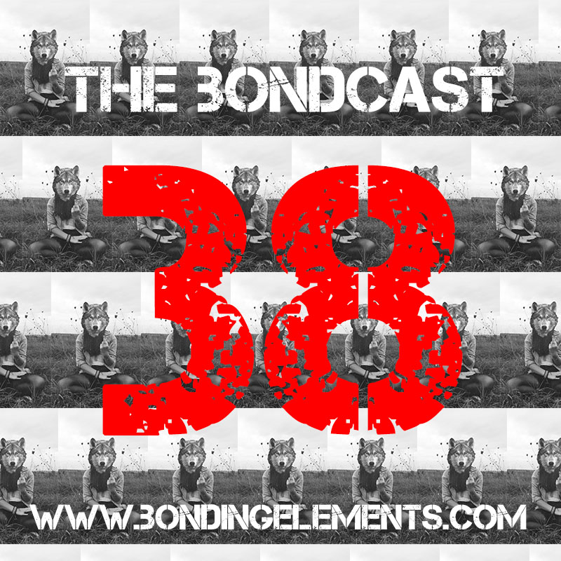 The Bondcast EP038
