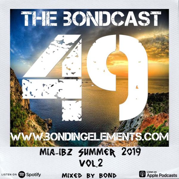 The Bondcast EP049 Summer 2019 MIAMI 2 IBIZA VOL.2