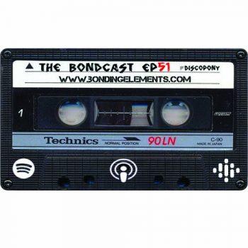 The Bondcast EP051 Ibiza 2019 #DiscoPony Part. 1