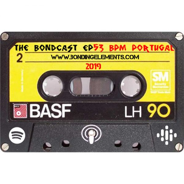 The Bondcast EP053 BPM Portugal