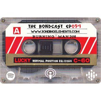 The Bondcast EP054 Burning Man 2019