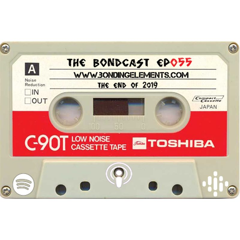 The Bondcast EP055 The end of 2019